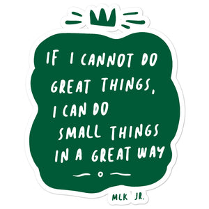 Do Small Things In A Great Way Sticker