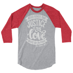 Never Forget That Justice Is What Love Looks Like In Public 3/4 Sleeve Baseball Tee