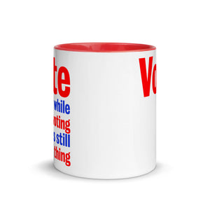 Vote While Voting Is Still A Thing Mug