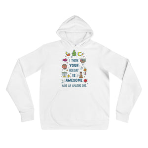 I Think Your Holiday Is Awesome Hoodie
