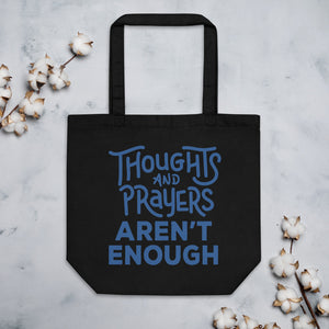 Thoughts & Prayers Aren't Enough Organic Cotton Tote Bag