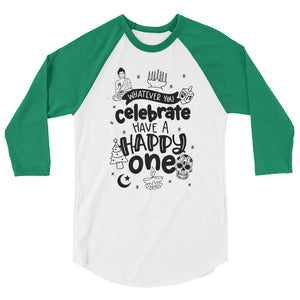 Whatever You Celebrate Have A Happy One 3/4 Sleeve Baseball Tee