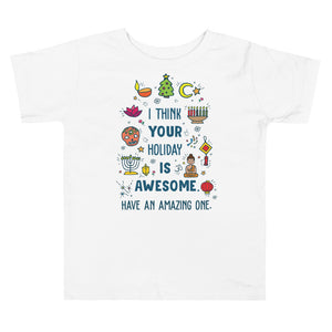I Think Your Holiday Is Awesome  Toddler T-Shirt (Size 2T - 5T)