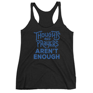 Thoughts & Prayers Aren't Enough Women's Racerback Tank Top