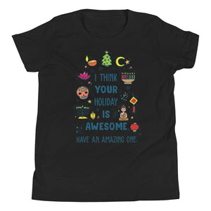 I Think Your Holiday Is Awesome Youth T-Shirt (Size Youth S - XL)