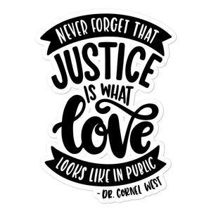 Never Forget That Justice Is What Love Looks Like In Public Sticker