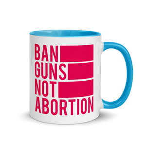 Ban Guns Not Abortion Mug