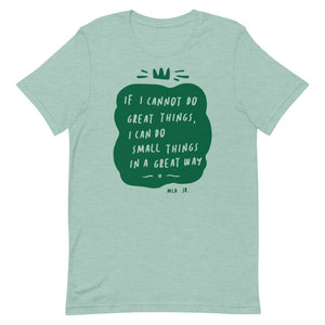 Do Small Things In A Great Way Relaxed Fit T-Shirt