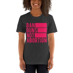 Ban Guns Not Abortion Relaxed Fit T-Shirt