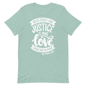 Never Forget That Justice Is What Love Looks Like In Public Relaxed Fit T-Shirt