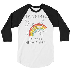Imagine No Mass Shootings 3/4 Sleeve Baseball Tee
