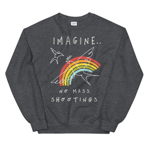 Imagine No Mass Shootings Crewneck Sweatshirt