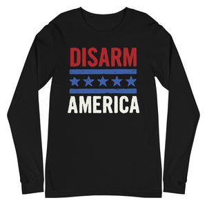 Disarm America Long Sleeve T-Shirt
