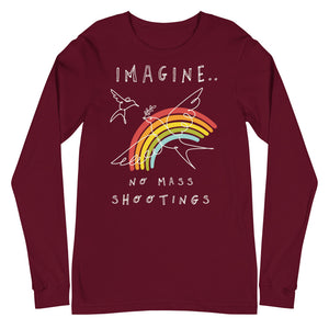 Imagine No Mass Shootings Long Sleeve T-Shirt