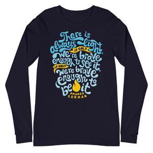 There Is Always Light Long Sleeve T-Shirt