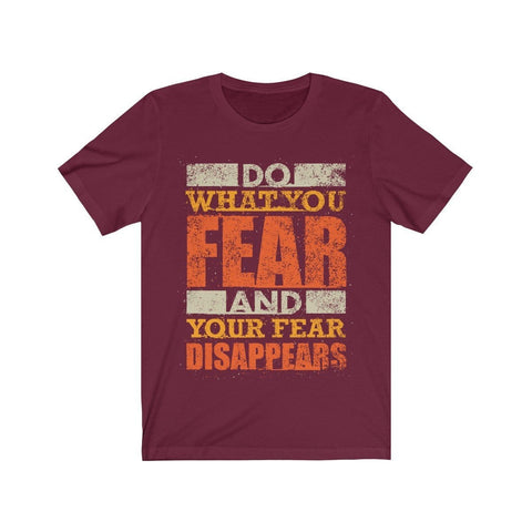 Do What You Fear - T-shirt - Mind Bend Apparel
