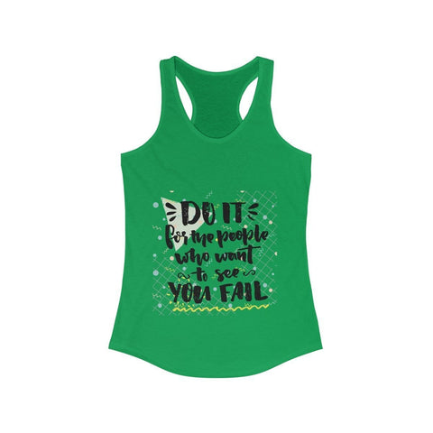 Do It For The People Who Want See You Fail - Tank Top - Mind Bend Apparel