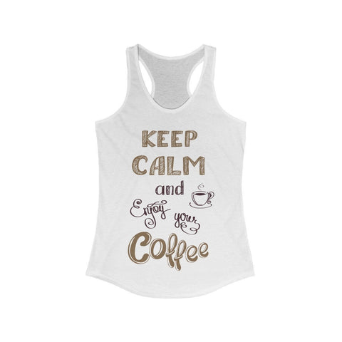Keep Calm and Enjoy Your Coffee - Tank Top - Mind Bend Apparel