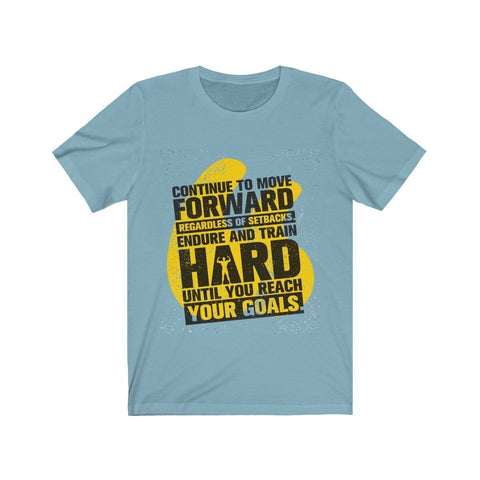 Continue To Move Forward - T-shirt - Mind Bend Apparel