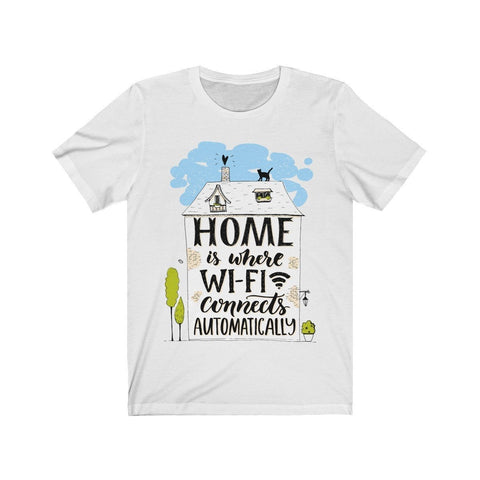 Home Is Where Wi-Fi Connects Automatically - Mind Bend Apparel