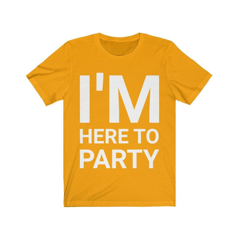 I'm Here to Party - Mind Bend Apparel