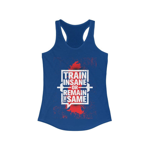 Train Insane Or Remain The Same - Tank Top - Mind Bend Apparel