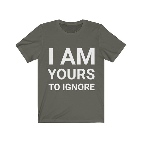 I Am Yours To Ignore - Mind Bend Apparel
