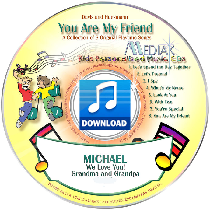 You Are My Friend Playtime Personalized Music Digital Download