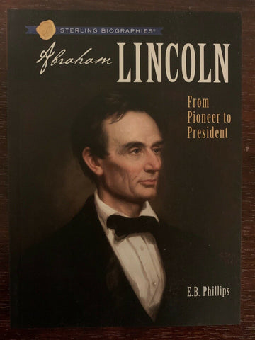 Abraham Lincoln : From Pioneer to President