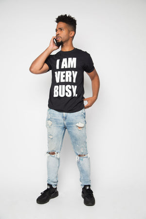 I Am Very Busy Shirt in Black - Trunk Series, LLC