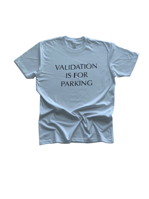 Validation Is For Parking Tee in White - Trunk Series, LLC