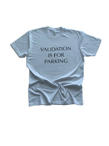Validation Is For Parking Shirt in White - Trunk Series, LLC