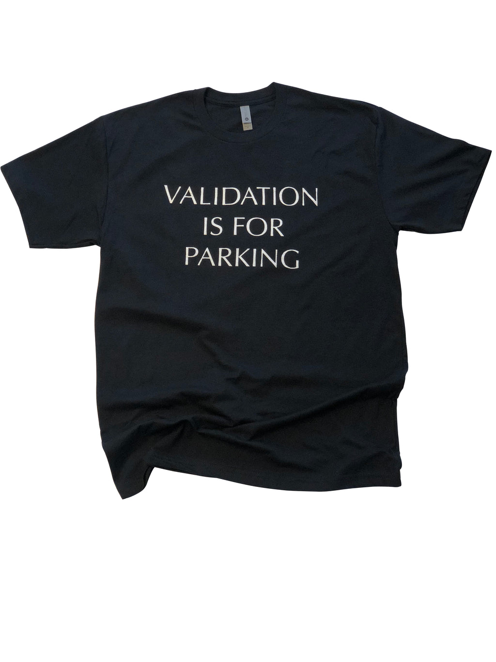 Validation Is For Parking Shirt in Black - Trunk Series, LLC