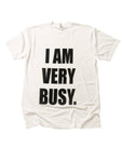 I Am Very Busy Shirt in White - Trunk Series, LLC