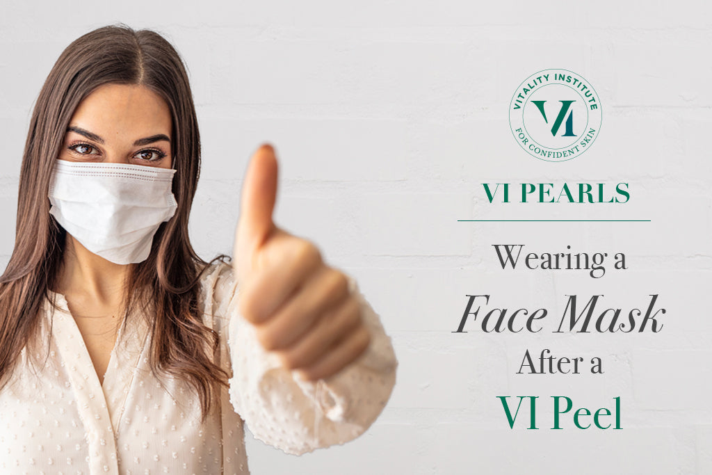Wearing A Face Mask After A VI Peel
