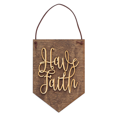 Have Faith . Wood Banner Christian Gift