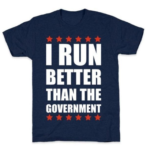 I RUN BETTER THAN THE GOVERNMENT T-SHIRT gifts, gift ideas
