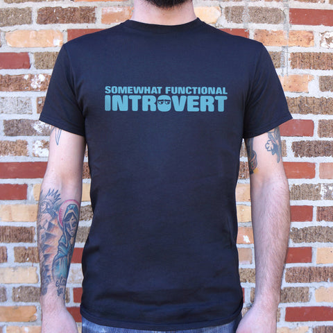 Somewhat Functional Introvert Mens T-Shirt gifts, gift ideas