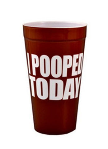 I Pooped Today Plastic Cup