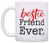Bestie Gifts Best Friend Ever Birthday Gifts For Friend Gift Coffee Mug Tea Cup White