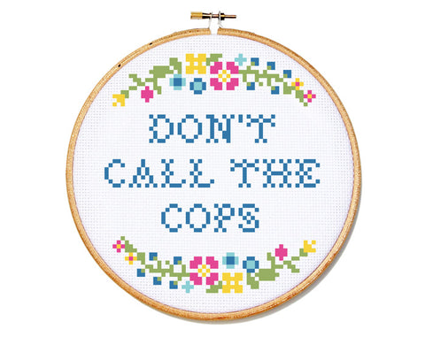 don't call the cops cross stitch