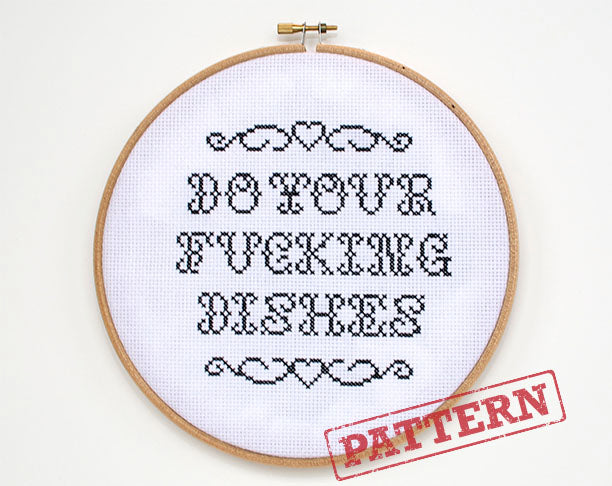 Do Your Fucking Dishes Cross Stitch Pattern