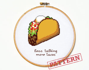 Less Talking More Tacos Cross stitch Pattern