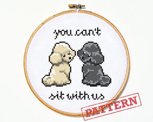 You Can't Sit With Us Poodle Cross Stitch Pattern