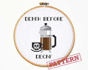 Death Before Decaf Cross Stitch Pattern
