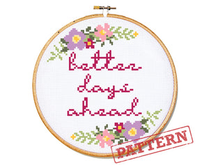 Better Days Ahead Cross Stitch Pattern