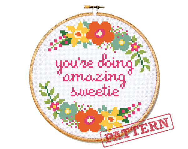 You're Doing Amazing Sweetie Cross Stitch Pattern