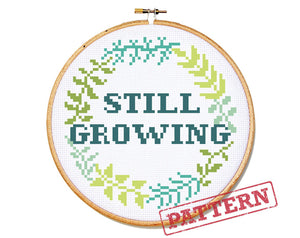 Still Growing Cross Stitch Pattern