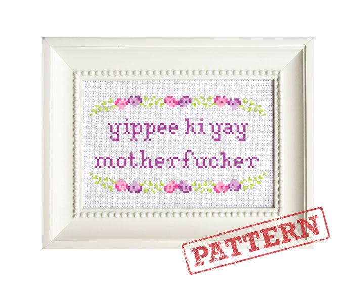Yippee Ki Yay Motherfucker Cross Stitch Pattern