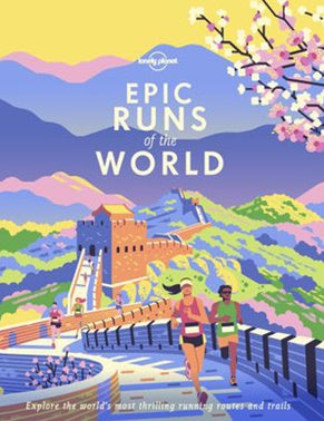 Lonely Planet- Epic Runs Of The World